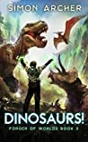 Dinosaurs! (Forger of Worlds Book 3)