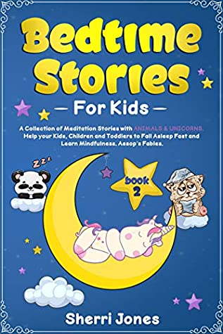 Bedtime Stories for Kids: A Collection of Meditation Stories with ANIMALS & UNICORNS. Help your Kids, Children and Toddlers to Fall Asleep Fast and Learn Mindfulness. Aesop's Fables. BOOK 2