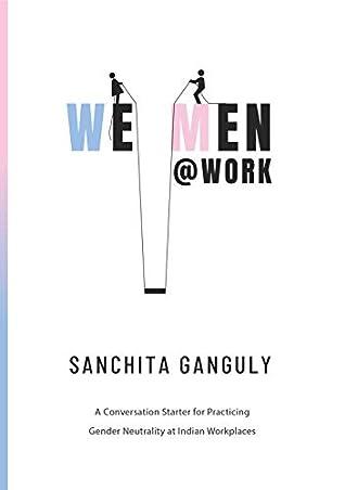 We-Men@Work by Sanchita Ganguly