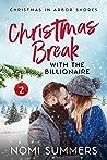 Christmas Break with the Billionaire