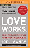 Love Works (Updated and Expanded): Seven Timeless Principles for Effective Leaders