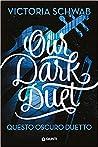 Questo nostro oscuro duetto (Monsters of Verity, #2)