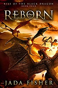 Reborn (Rise of the Black Dragon #4)