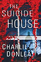 The Suicide House (Rory Moore/Lane Phillips, #2)