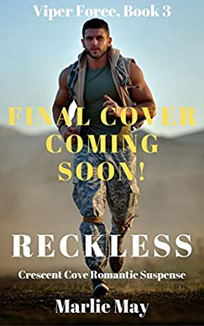 Reckless: A Crescent Cove Romantic Suspense (Viper Force Book 3)