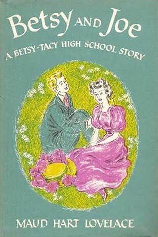 Ebook Betsy And Joe Betsy Tacy 8 By Maud Hart Lovelace