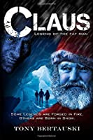 Claus: Legend of the Fat Man (A Science Fiction Adventure)