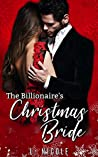 The Billionaire's Christmas Bride (Bad Boy Billionaires #1)