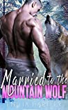 Married to the Mountain Wolf (Mountain Wolf Protectors Book 3 4)