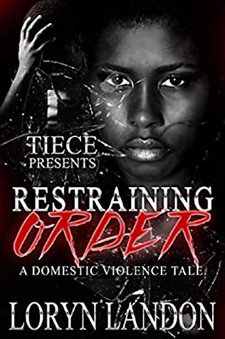 Restraining Order: A Standalone Novel, A Domestic Violence Story