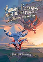 Annabel Pickering and the Sky Pirates: The Fantastical Contraption