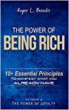 The Power of Being Rich: 10+ Essential Principles to Manifest What You Already Have