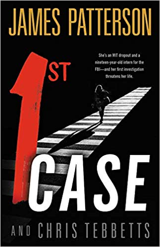 1st Case by James Patterson and Chris Tebbetts