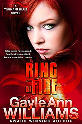Ring Of Fire: A Post-Apocalyptic, Paranormal Romance (Tsunami Blue Series, Book 3)