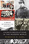 China's Revolutions in the Modern World: A Brief Interpretive History
