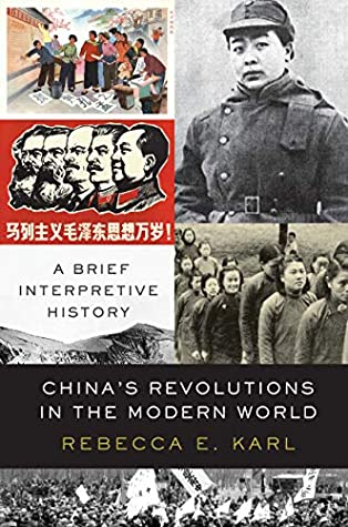 China's Revolutions in the Modern World: A Brief Interpretive History