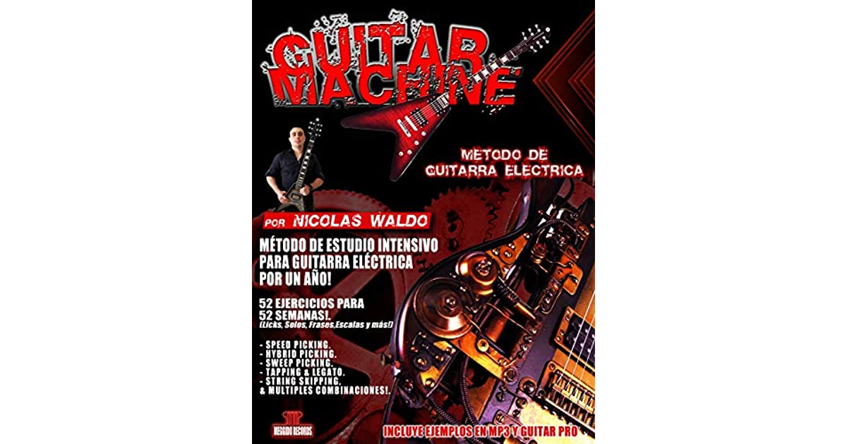 Guitar Machine Metodo Intensivo Para Guitarra Electrica