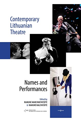 Contemporary Lithuanian Theatre: Names and Performances