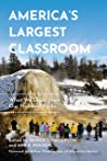 America's Largest Classroom: What We Learn from Our National Parks