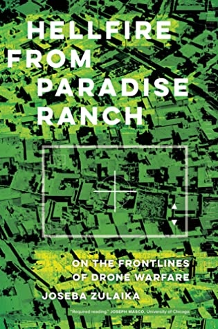Hellfire from Paradise Ranch: On the Front Lines of Drone Warfare
