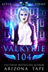 Valkyrie 104: The War Of Souls (The Afterlife Academy: Valkyrie Book 4)