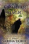 A Familiar Magic (Son of a Succubus #1)