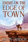 Enemy on the Edge of Town: A Historical Western Adventure Book