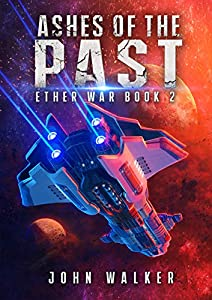 Ashes of the Past (Ether War #2)