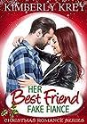 Her Best Friend Fake Fiancé: : Benton Billionaire Romance (Benton Brothers Romance Book 2)