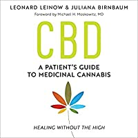 CBD: A Patient's Guide to Medicinal Cannabis (Healing Without the High)