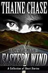 Tales From The Eastern Wind: A Collection of Short Stories