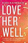 Love Her Well by Kari Kampakis