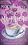 Mocha Latte, Malice & Murder (Dying for a Coffee Cozy Mystery Book 1)