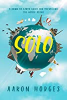 Solo: A Down to Earth Guide for Travelling the World Alone