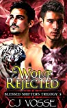 Wolf Rejected: Blessed Shifters Trilogy 3 (Shifters of the Great Wolf)