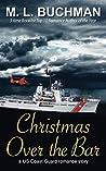 Christmas Over the Bar: a military romance story (US Coast Guard Book 3)