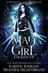 Mad Girl: Locked Up