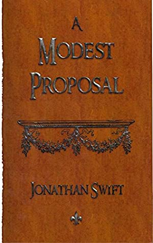 A Modest Proposal Straight Faced Satire By Jonathan Swift For