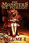 The Monsters We Forgot, Volume 2