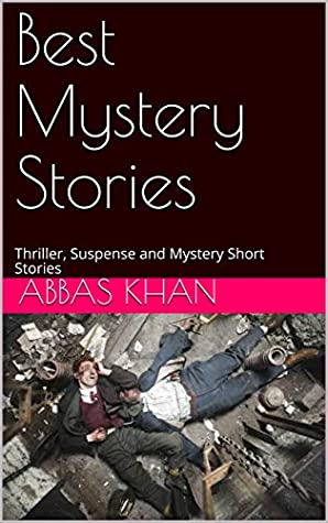 Best Mystery Stories: Thriller, Suspense and Mystery Short Stories