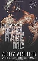 The President (Of Rebel Rage MC #1)