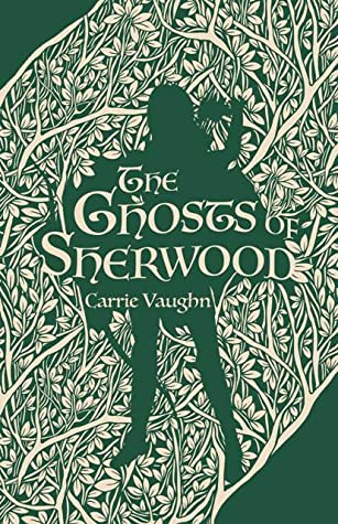 The Ghosts of Sherwood (The Robin Hood Stories, #1)