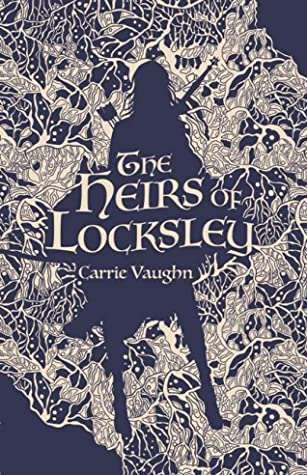 The Heirs of Locksley (The Robin Hood Stories, #2)