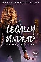 Legally Undead (Vampirarchy #1)