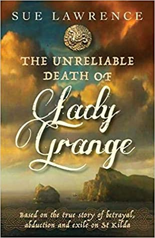The Unreliable Death of Lady Grange by Sue Lawrence