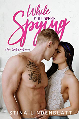 While You Were Spying (Love Undercover #1)