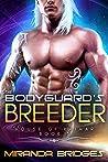 The Bodyguard's Breeder (The House of Kaimar #3)