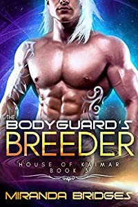 The Bodyguard's Breeder (The House of Kaimar #3)