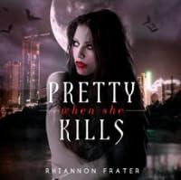 Pretty When She Kills (Pretty When She Dies, #2)