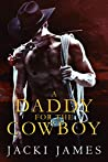 A Daddy for the Cowboy (The Men of River Gorge)